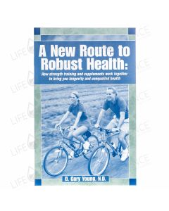 New Route to Robust Health - D. Gary Young ND
