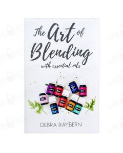 The Art of Blending with Essential Oils - Debra Raybern