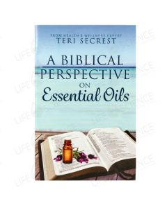 A Biblical Perspective on Essential Oils - Teri Secrest