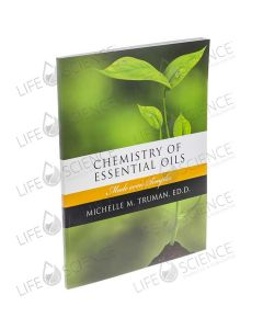 Chemistry of Essential Oils Made Even Simpler - Michelle M. Truman, ED. D