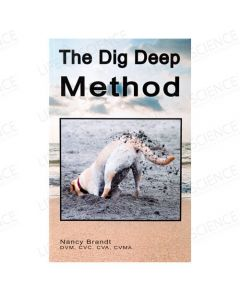 The Dig Deep Method - Nancy Brandt DVM, CVC, CVA