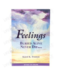 Feelings Buried Alive Never Die - Karol K. Truman