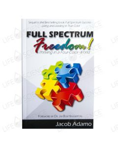 Full Spectrum Freedom: Thriving in a Four-Color World - Jacob Adamo