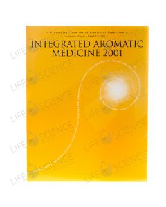 Integrated Aromatic Medicine Conference 2001