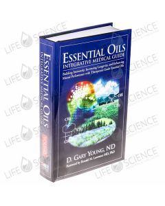 Essential Oils Integrative Medical Guide - D. Gary Young