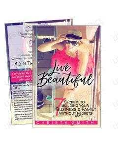 Live Beautiful: 7 Secrets to Building Your Business & Family Without Regrets