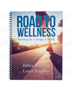 Road to Wellness: Roadmap for a Lifestyle of Health - Debra Raybern/Laura Hopkins