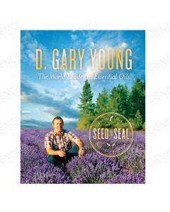 D. Gary Young: The World Leader in Essential Oils - Seed to Seal