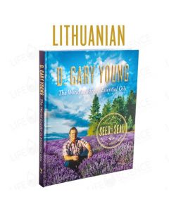 Lithuanian - D. Gary Young: The World Leader in Essential Oils - Seed to Seal