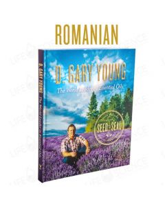 Romanian - D. Gary Young: The World Leader in Essential Oils - Seed to Seal