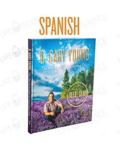 Spanish - D. Gary Young: The World Leader in Essential Oils - Seed to Seal